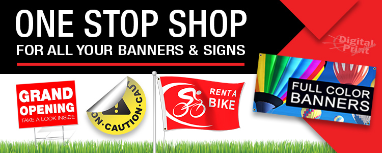 One Stop Shop for Banners & Signs | Digital Print Solutions