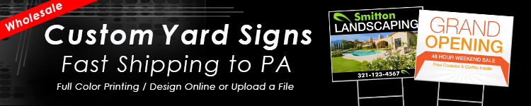 Wholesale Custom Yard Signs for Pennsylvania | Digital Print Solutions